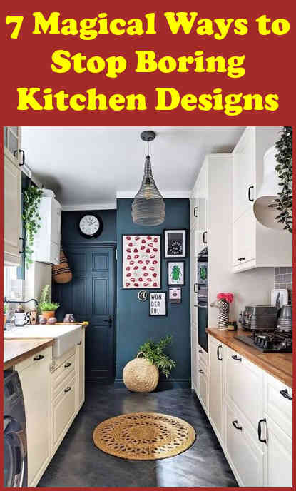 seven magic to stop boring kitchen